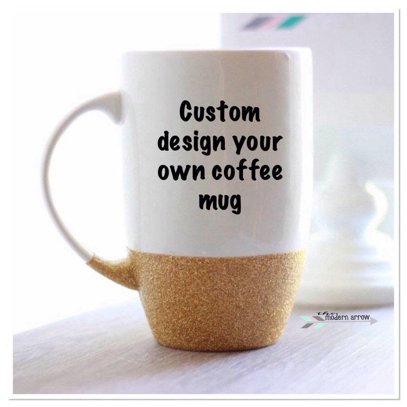 2569a894fd5 Custom Glitter Coffee Mug   Personalized Coffee Mug   Design