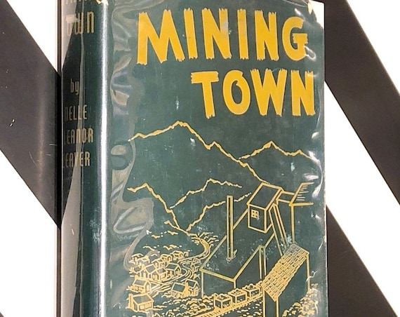 Mining Town by Nelle Eleanor Leaver (1946) first edition book