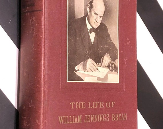 The Life of William Jennings Bryan by Genevieve Forbes Herrick and John Origen Herrick (1925) first edition book