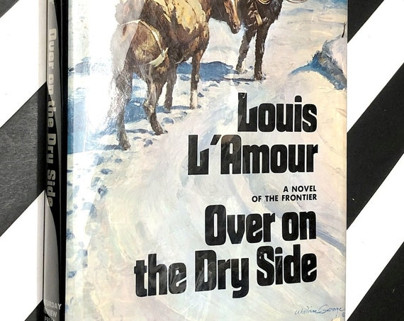 Over on the dry side by Louis L'Amour (1975) signed first edition book