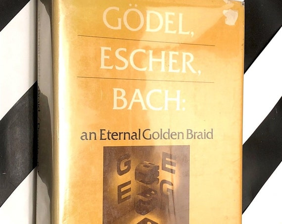 Godel, Escher, Bach: An Eternal Golden Braid by Douglas Hofstadter (1979) hardcover book