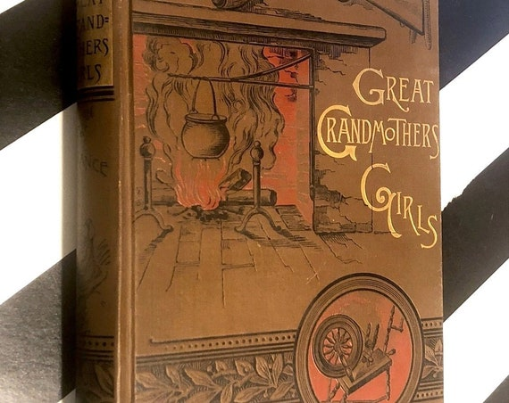 Great Grandmother's Girls in New France by Lizzie W. Champney (1887) first edition book