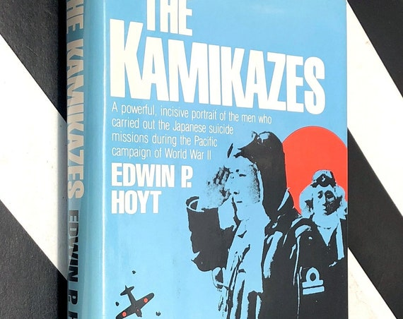 The Kamikazes by Edwin P. Hoyt (1983) first edition book