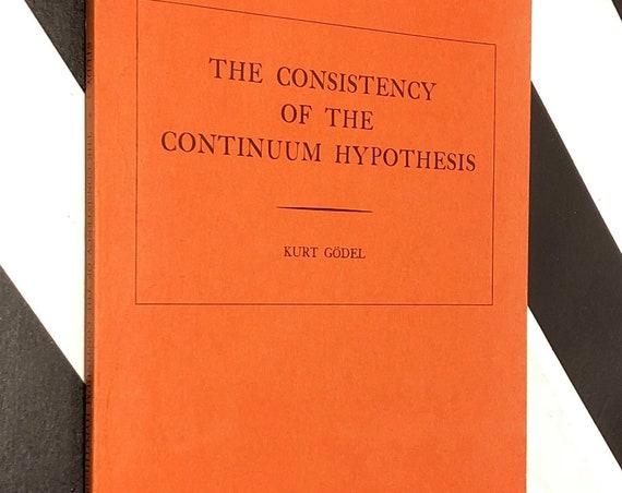 The Consistency of the Continuum Hypothesis by Kurt Godel (1940) paperback book