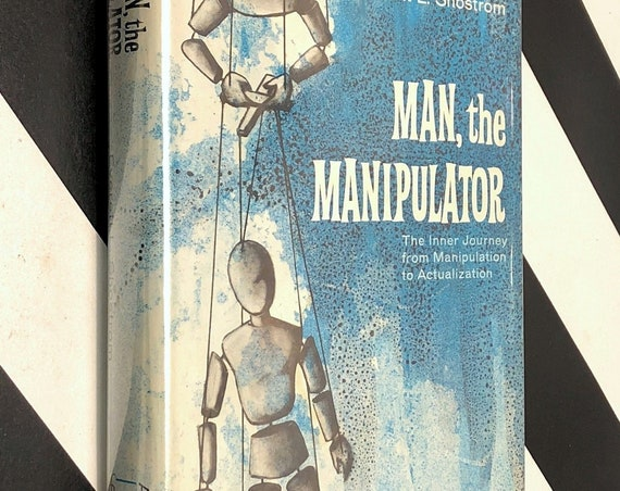 Man the Manipulator by Everett L. Shostrom (1967) first edition book