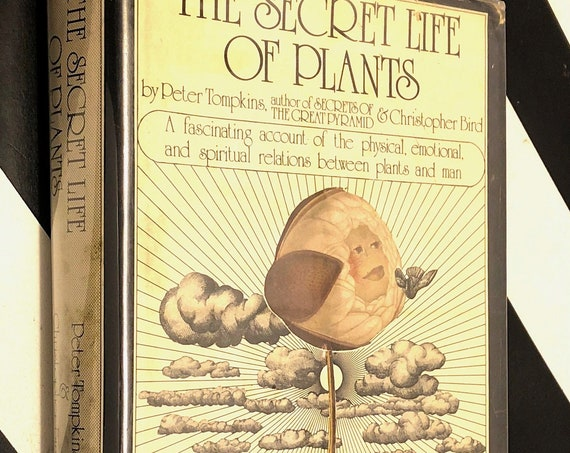 The Secret Life of Plants by Peter Tompkins and Christopher Bird (1973) hardcover book