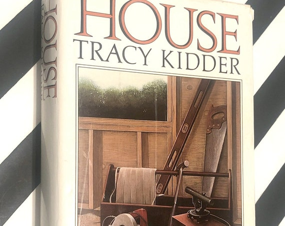 House by Tracy Kidder (1985) first edition book