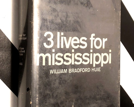 3 Lives for Mississippi by William Bradford Hue (1965) first edition book