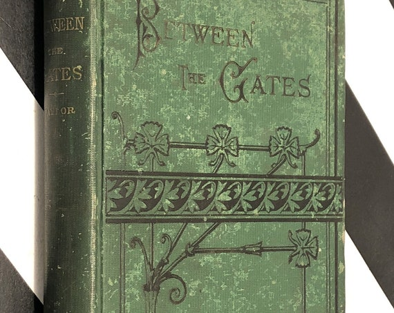 Between the Gates by Benjamin F. Taylor (1878) hardcover book