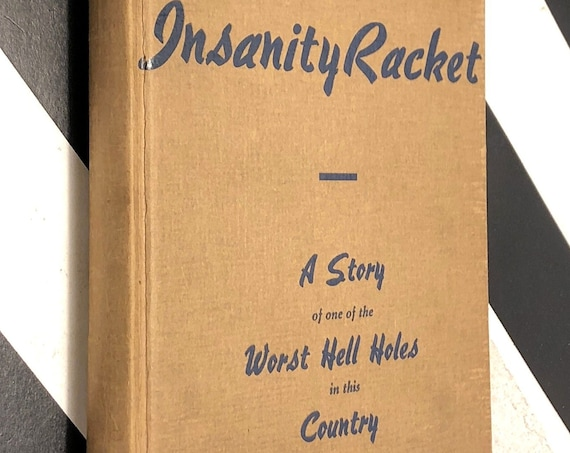 The Insanity Racket by Luther Osborne (1939) first edition book