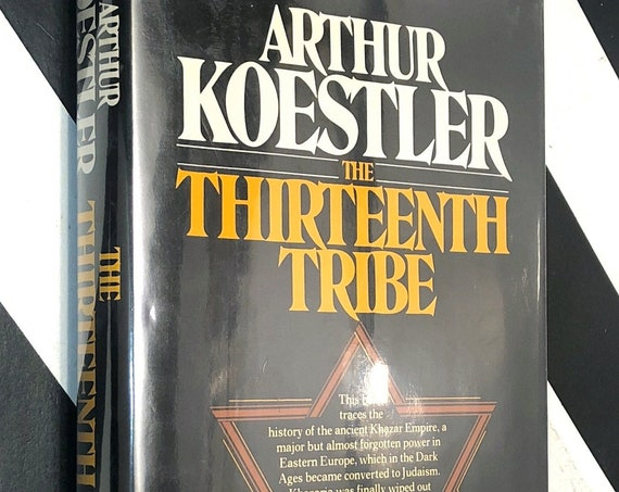 The Thirteenth Tribe by Arthur Koestler (1976) hardcover book