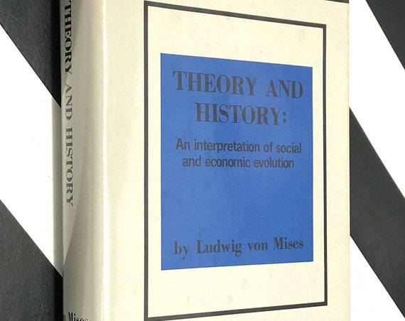 Theory and History by Ludwig Von Mises (1969) hardcover book