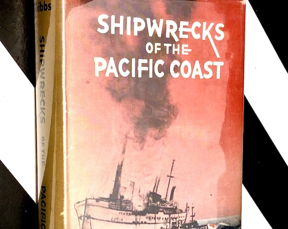 Shipwrecks of the Pacific Coast by James A. Gibbs, Jr. (1957) first edition book