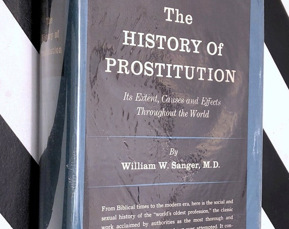 The History of Prostitution by William W. Sanger, M.D. (1937) hardcover book