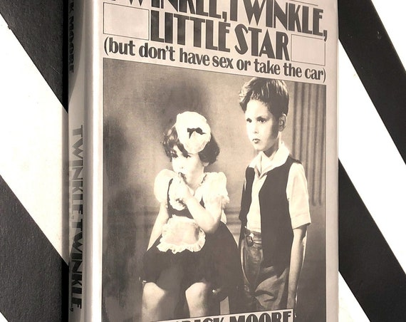 Twinkle, Twinkle Little Star (But Don't Have Sex or Drive the Car) by Dickie Moore (1984) first edition book