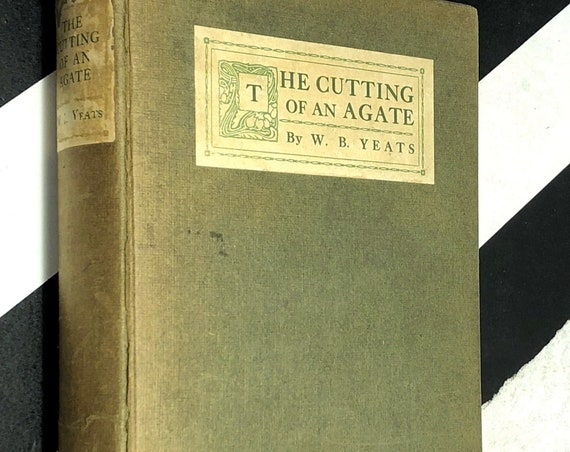 The Cutting of an Agate by W. B. Yeats (1912) first edition book