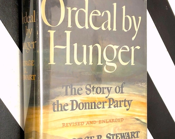 Ordeal by Hunger: The Story of the Donner Party by George R. Stewart (1960) hardcover book