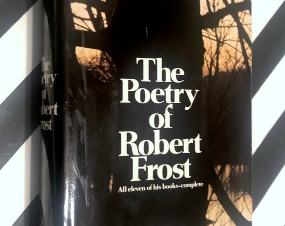 The Poetry of Robert Frost (1969) Comprehensive Authoritative Edition