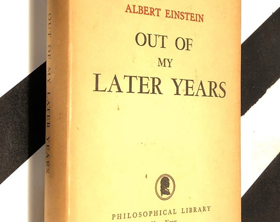 Out of My Later Years by Albert Einstein (1950) hardcover book