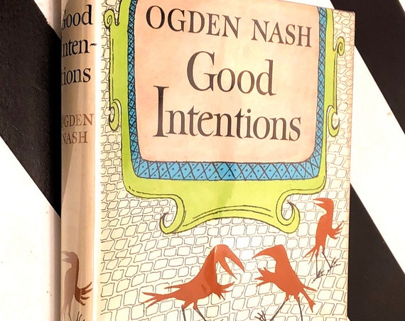 Good Intentions by Ogden Nash (1942) hardcover book