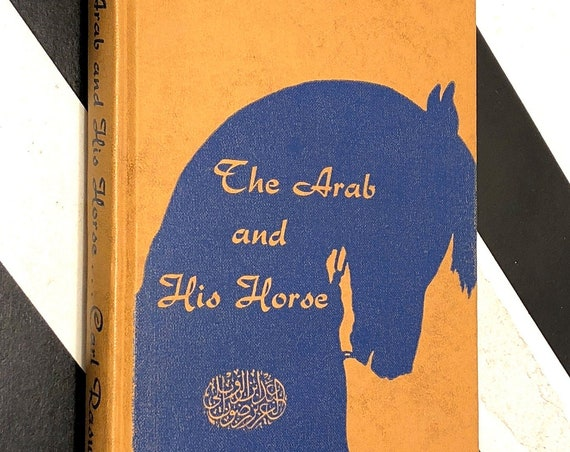 The Arab and His Horse by Carl Raswan (1955) hardcover book signed by author