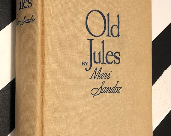 Old Jules by Mari Sandoz (1935) first edition book
