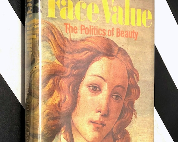 Face Value: The Politics of Beauty by Robin Tolmach Lakoff and Raquel L. Scherr (1984) first edition book