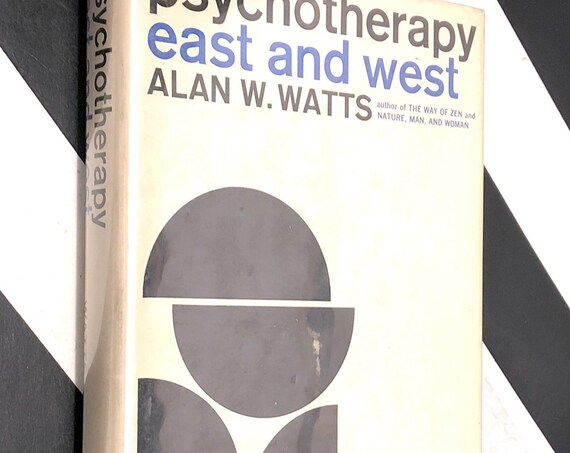 Psychotherapy East and West by Alan W. Watts (1961) first edition book