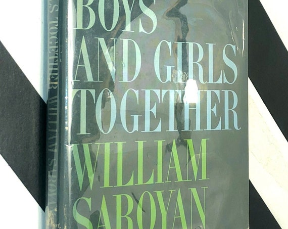 Boys and Girls Together by William Saroyan (1963) first edition book