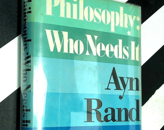 Philosophy: Who Needs It? By Ayn Rand (1982) first edition book