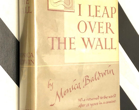 I Leap Over the Wall by Monica Baldwin (1950) first edition book