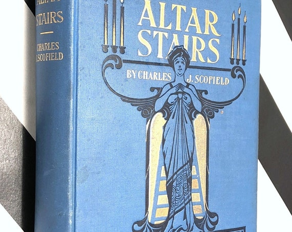 Altar Stairs by Charles J. Scofield (1903) first edition book