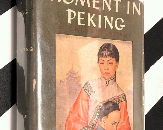 Moment in Peking by Lin Yutang (1939) first edition book