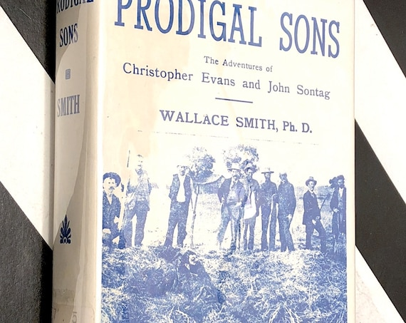 Prodigal Sons: The Adventures of Christopher Evans and John Sontag by Wallace Smith (1951) hardcover book