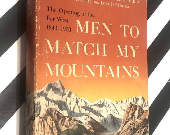 Men to Match My Mountains by Irving Stone (1956) hardcover book