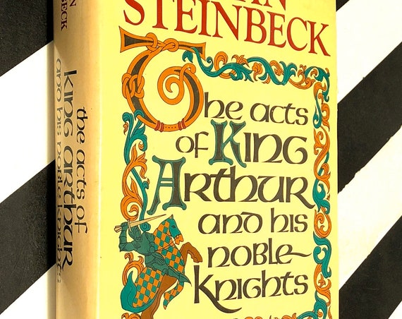 The Acts of King Arthur and His Noble Knights by John Steinbeck (1976) hardcover book