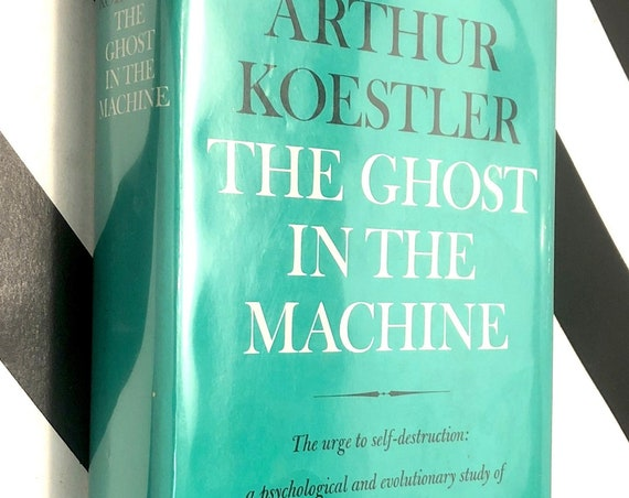 The Ghost in the Machine by Arthur Koestler (1967) hardcover book