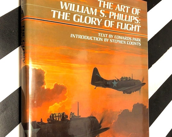 The Art of William S. Phillips: The Glory of Flight (1994) signed first edition book