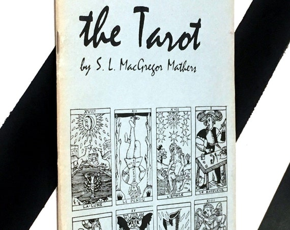 The Tarot: Its Occult Signification, Use in Fortune-Telling, and Method of Play, Etc. by MacGregor Mathers (1973) softcover book