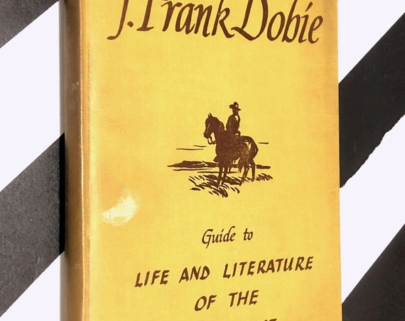 Guide to Life and Literature of the Southwest by J. Frank Dobie (1943) first edition book