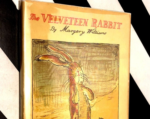 The Velveteen Rabbit or How Toys Become Real by Margery Williams (no date) hardcover book
