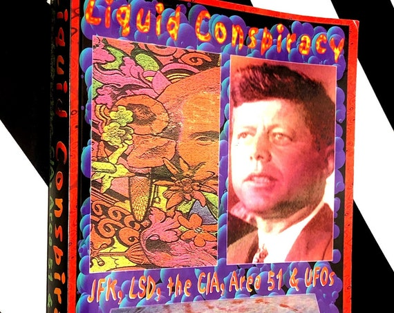 Liquid Conspiracy: JFK, LSD, the CIA, Area 51, and UFOs by George Picard (1999) softcover book