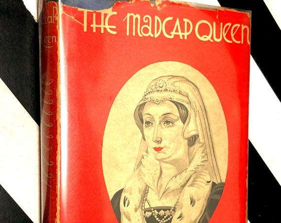 The Madcap Queen: The Story of Marguerite of Navarre by Paul Rival (1930)