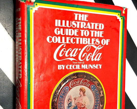 The Illustrated Guide to the Collectibles of Coca-Cola by Cecil Munsey (1972) hardcover book