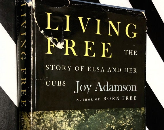 Living Free: The Story of Elsa and Her Cubs by Joy Adamson (1961) hardcover book