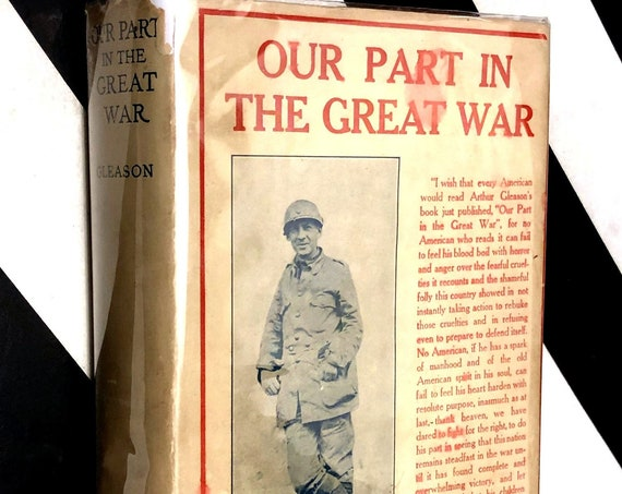 Our Part in the Great War by Arthur Gleason (1917) hardcover book