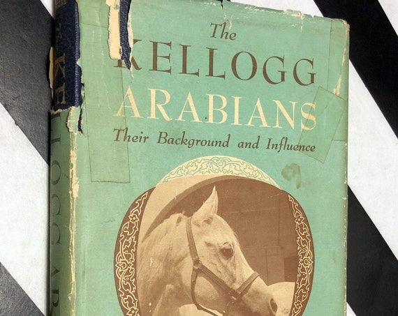 The Kellogg Arabians: Their Background and Influence by Herbert H. Reese (1961) hardcover signed book