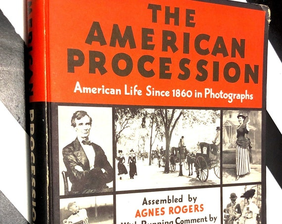 The American Procession: American Life Since 1860 in Photographs by Agnes Rogers and Frederick Lewis Allen (1933) hardcover book
