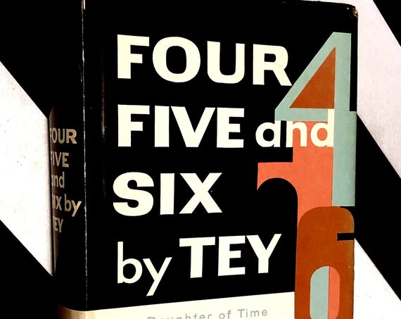Four Five and Six by Tey by Josephine Tey (1952) hardcover book