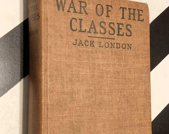 War of the Classes by Jack London (1905) hardcover book